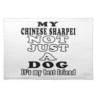 My Chinese Sharpei Not Just A Dog Place Mats