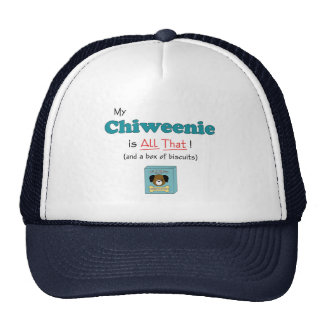 My Chiweenie is All That! Trucker Hat