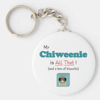 My Chiweenie is All That! Keychain