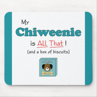My Chiweenie is All That! Mouse Pad