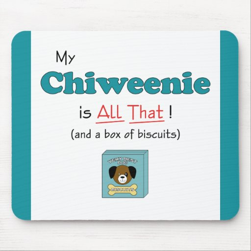My Chiweenie is All That! Mousepads