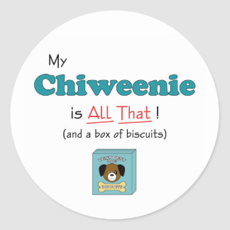 My Chiweenie is All That! Classic Round Sticker