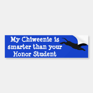 My Chiweenie is smarter than your Honor St... Car Bumper Sticker