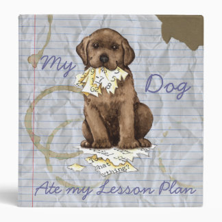 My Chocolate Lab Ate my Lesson Plan 3 Ring Binder