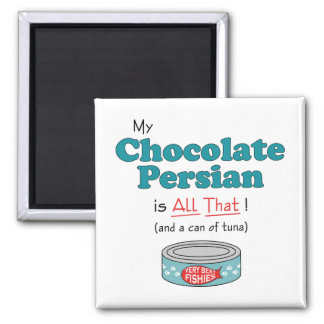 My Chocolate Persian is All That! Funny Kitty 2 Inch Square Magnet