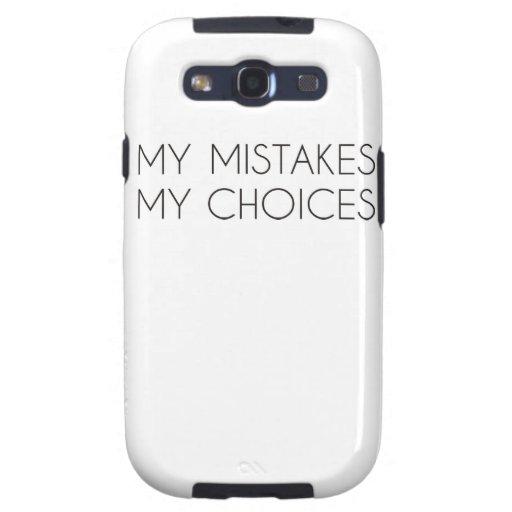 My choices my mistakes samsung galaxy s3 case