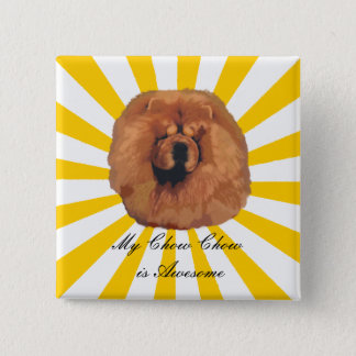 My Chow Chow is Awesome Pinback Button