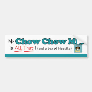 My Chow Chow Mix is All That! Bumper Sticker