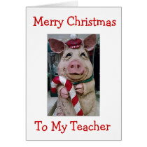 MY **CHRISTMAS PIGGY** FOR TEACHER OR COACH CARD