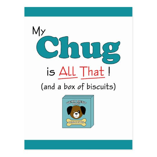 My Chug is All That! Postcard