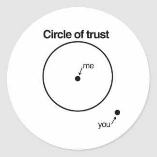 MY CIRCLE OF TRUST STICKERS
