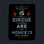 "My Circus My Monkeys Magnet<br><div class=""desc"">Retro Circus Style Poster in red white and navy blue on black with stars,  banners and design accents features words in state fair festival style typography art,  &quot;Actually,  this IS My Circus these ARE my Monkeys. Enjoy The Show.&quot;</div>"