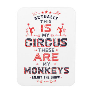 My Circus My Monkeys Magnet