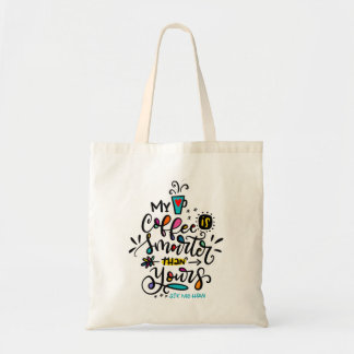 My Coffee is Smarter Than Yours Tote Bag