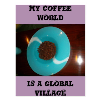 My Coffee world is a global village cards