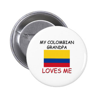 My Colombian Grandpa Loves Me Pinback Buttons