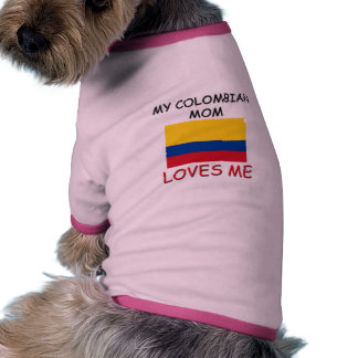 My Colombian Mom Loves Me Dog T-shirt
