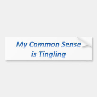 MY Common Sense is Tingling Car Bumper Sticker