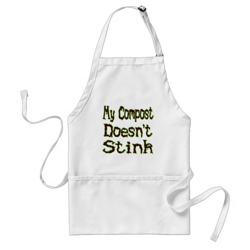My Compost Doesn't Stink Funny Gardener Apron