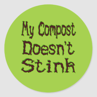 My Compost Doesn't Stink Funny Gardener Classic Round Sticker