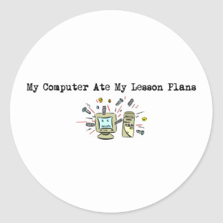 My Computer Ate My Lesson Plans Sticker