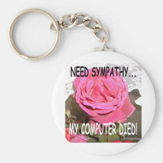 MY COMPUTER DIED AND I NEED SYMPATHY KEYCHAIN