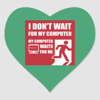 My computer waits for me heart sticker