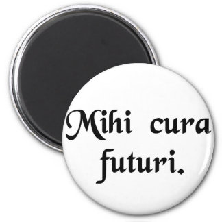 My concern is the future. refrigerator magnet