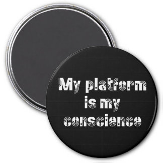 My conscience is my platform magnets