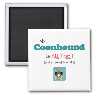 My Coonhound is All That! 2 Inch Square Magnet