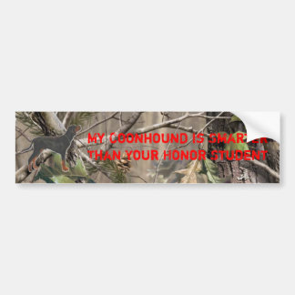 My Coonhound is Smarter than Your Honor Student Car Bumper Sticker