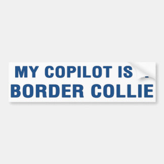 My copilot is a Border Collie Bumper Sticker