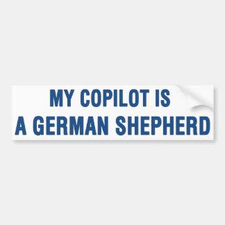 My copilot is a German Shepherd Bumper Sticker