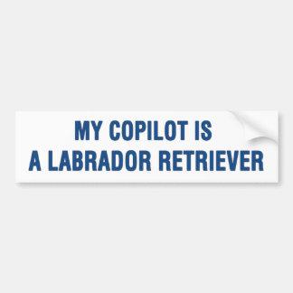 My copilot is a Labrador Retriever Bumper Sticker