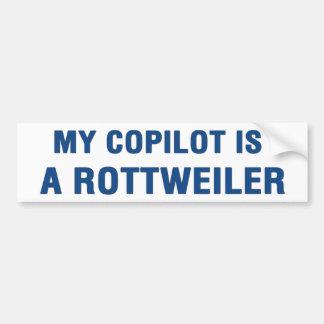 My copilot is a Rottweiler Bumper Sticker