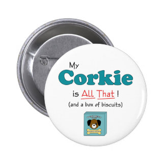 My Corkie is All That! Pin