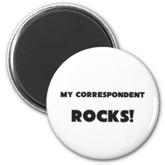 MY Correspondent ROCKS Fridge Magnet