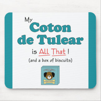 My Coton de Tulear is All That! Mouse Pad