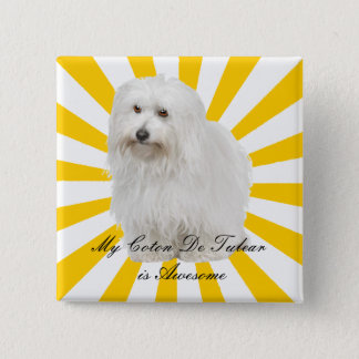My Coton De Tulear is Awesome Pinback Button