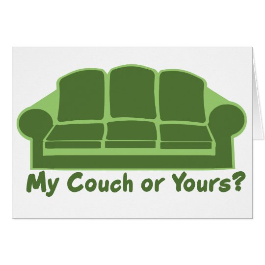 My Couch or Yours? Card