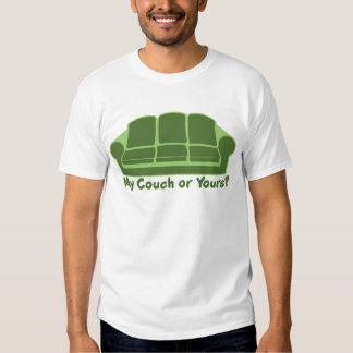 My Couch or Yours? T-shirt