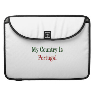 My Country Is Portugal Sleeves For MacBook Pro