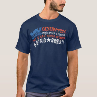My Country Never Stopped Being Great T-shirt