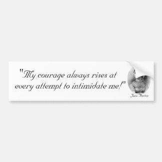 My Courage Always Rises Bumpersticker Bumper Sticker
