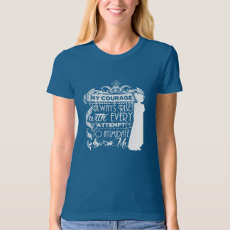 My Courage Always Rises with Every Attempt to Inti T-Shirt