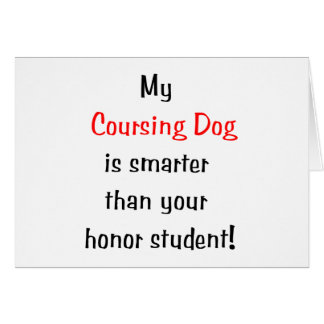 My Coursing Dog is Smarter... Card