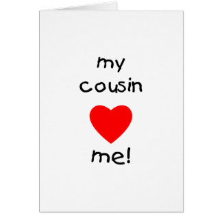 My Cousin Loves Me Card
