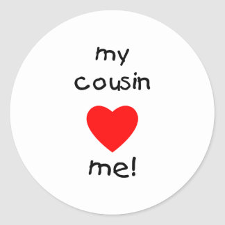 My Cousin Loves Me Classic Round Sticker