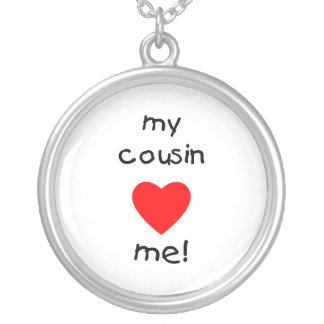 My Cousin Loves Me Round Pendant Necklace