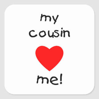 My Cousin Loves Me Square Sticker